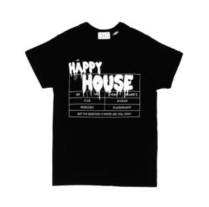 All black 4XL T-Shirt by House of the House with white, slimy letters saying Happy House, reminiscent of the glorious cooperation between House of the very Island's and Jakob Lena Knebl at MUMOK - Museum of modern Art in Vienna.